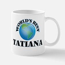 World's Best Tatiana Mugs