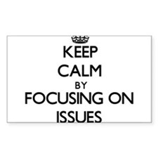 Keep Calm by focusing on Issues Decal