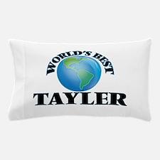 World's Best Tayler Pillow Case