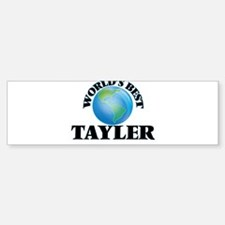 World's Best Tayler Bumper Bumper Bumper Sticker