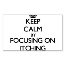 Keep Calm by focusing on Itching Decal