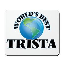 World's Best Trista Mousepad