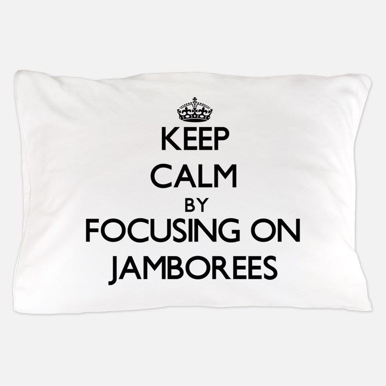 Keep Calm by focusing on Jamborees Pillow Case