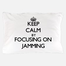 Keep Calm by focusing on Jamming Pillow Case