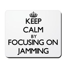Keep Calm by focusing on Jamming Mousepad