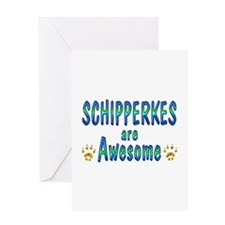 Schipperkes are Awesome Greeting Card
