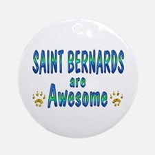 Saint Bernards are Awesome Ornament (Round)