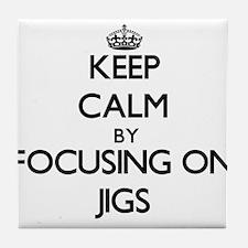 Keep Calm by focusing on Jigs Tile Coaster