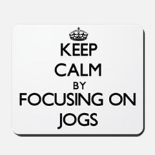 Keep Calm by focusing on Jogs Mousepad