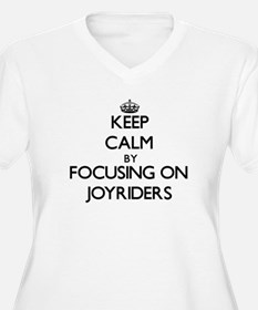 Keep Calm by focusing on Joyride Plus Size T-Shirt