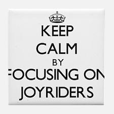 Keep Calm by focusing on Joyriders Tile Coaster