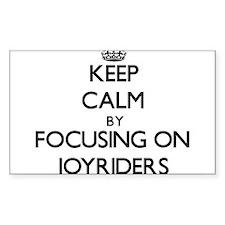 Keep Calm by focusing on Joyriders Decal
