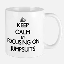 Keep Calm by focusing on Jumpsuits Mugs
