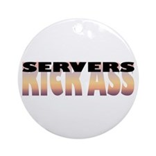 Servers Kick Ass Ornament (Round)