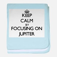 Keep Calm by focusing on Jupiter baby blanket