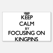 Keep Calm by focusing on Kingpins Decal