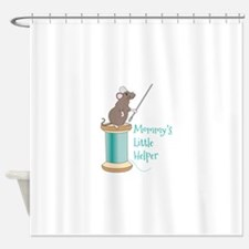 Mommys Little Helper Shower Curtain