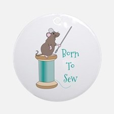 Born To Sew Ornament (Round)