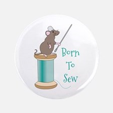 "Born To Sew 3.5"" Button"