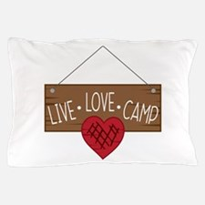 Live Love Camping Pillow Case