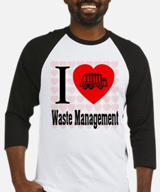 I Love Waste Management Baseball Jersey