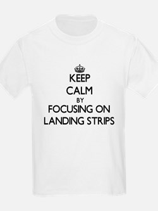 Keep Calm by focusing on Landing Strips T-Shirt