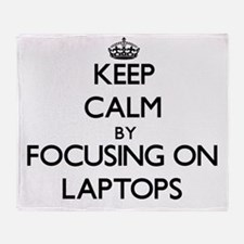 Keep Calm by focusing on Laptops Throw Blanket