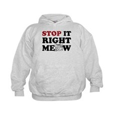 Stop it Right Meow Hoodie