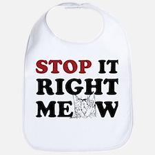 Stop it Right Meow Bib