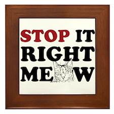 Stop it Right Meow Framed Tile