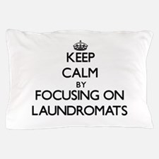 Keep Calm by focusing on Laundromats Pillow Case