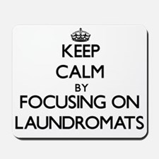 Keep Calm by focusing on Laundromats Mousepad