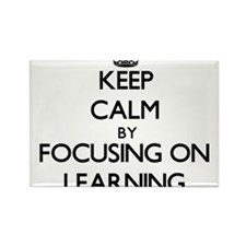 Keep Calm by focusing on Learning Magnets