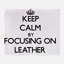 Keep Calm by focusing on Leather Throw Blanket