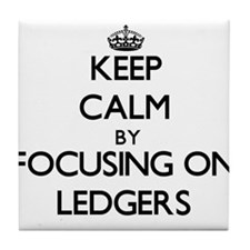 Keep Calm by focusing on Ledgers Tile Coaster