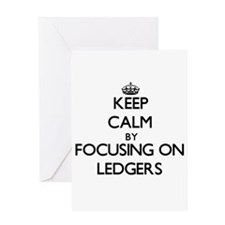 Keep Calm by focusing on Ledgers Greeting Cards