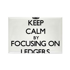 Keep Calm by focusing on Ledgers Magnets