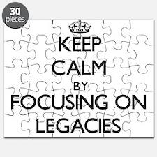 Keep Calm by focusing on Legacies Puzzle