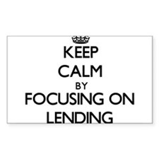 Keep Calm by focusing on Lending Decal