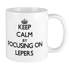 Keep Calm by focusing on Lepers Mugs