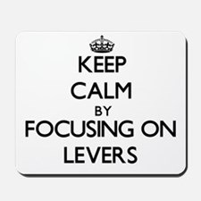 Keep Calm by focusing on Levers Mousepad