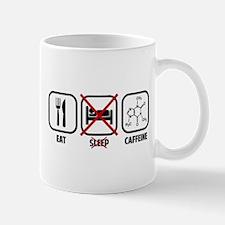 EAT, DON'T SLEEP, CAFFEINE Mugs