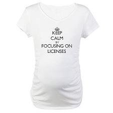 Keep Calm by focusing on License Shirt