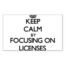 Keep Calm by focusing on Licenses Decal