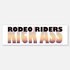 Rodeo Riders Kick Ass Bumper Bumper Bumper Sticker