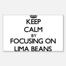 Keep Calm by focusing on Lima Beans Decal