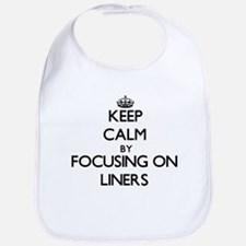 Keep Calm by focusing on Liners Bib