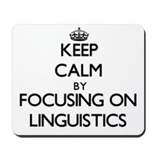 Keep Calm by focusing on Linguistics Mousepad