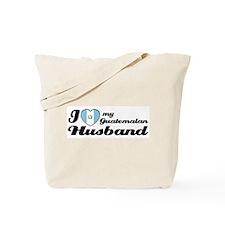 I love my Guatemalan Husband Tote Bag