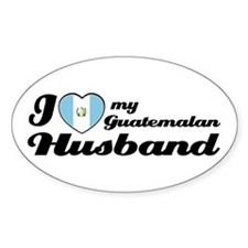 I love my Guatemalan Husband Oval Decal